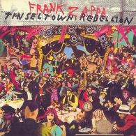 Frank Zappa (Фрэнк Заппа): Tinseltown Rebellion