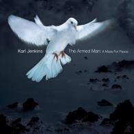 Karl Jenkins (Карл Дженкинс): The Armed Man: A Mass For Peace (RSD2018)