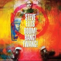 Steve Ellis: Boom! Bang! Twang!