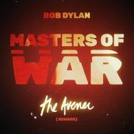 Bob Dylan (Боб Дилан): Masters Of War (The Avener Rework) (RSD2018)