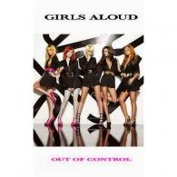 Girls Aloud (Герл Алаунд): Out Of Control