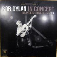 Bob Dylan (Боб Дилан): Bob Dylan In Concert: Brandeis University 1963