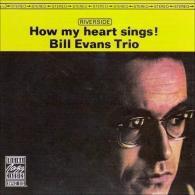 Bill Evans (Билл Эванс): How My Heart Sings!