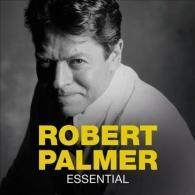 Robert Palmer (Роберт Палмер): Essential