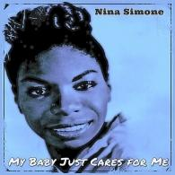Nina Simone (Нина Симон): My Baby Just Cares For Me