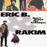 Eric B. (Эрик Би): Don't Sweat The Technique