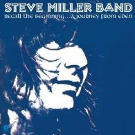 Steve Miller Band (Стив Миллер Бэнд): Recall The Beginning...A Journey From Eden