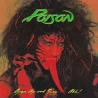 Poison (Пойзон ): Open Up And Say . . . Ahh!
