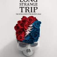 Grateful Dead (Грейтфул Дед): Long Strange Trip: The Untold Story Of The Grateful Dead