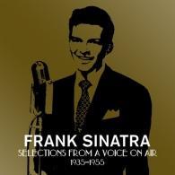 Frank Sinatra (Фрэнк Синатра): A Voice On Air (1935-1955)