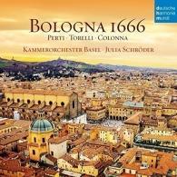Kammerorchester Basel (Каммерорчестер Басел): Bologna 1666: Perti, Torelli, Colonna
