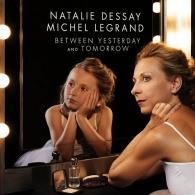 Natalie Dessay (Натали Дессей): Between Yesterday & Tomorrow