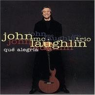 John McLaughlin (Джон Маклафлин): Que Alegria