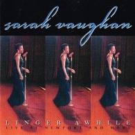 Sarah Vaughan (Сара Вон): Linger Awhile (Live At Newport & More)