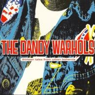 The Dandy Warhols (Зе Данди Ворхолс): Thirteen Tales From Urban Bohemia