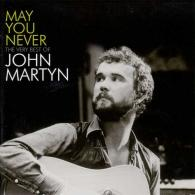 John Martyn (Джон Мартин): May You Never - The Very Best Of