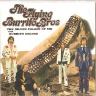 The Flying Burrito Brothers: The Guilded Palace Of Sin & Burritos Deluxe
