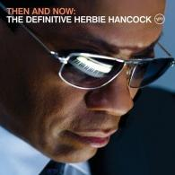 Herbie Hancock (Херби Хэнкок): Then And Now: The Definitive