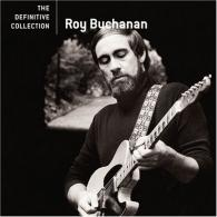 Roy Buchanan (Рой Бьюкенен): The Definitive collection