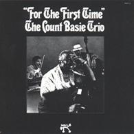 Count Basie (Каунт Бэйси): For The First Time