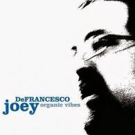 Joey DeFrancesco (Джои ДеФранческо): Organic Vibes