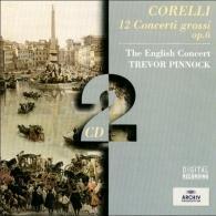 Trevor Pinnock (Тревор Пиннок): Corelli: 12 Concerti Grossi Op.6