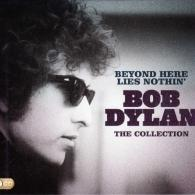 Bob Dylan (Боб Дилан): Beyond Here Lies Nothin'. The Collection