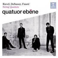 Quatuor Ebene: Ravel, Debussy, Faure : String Quartets