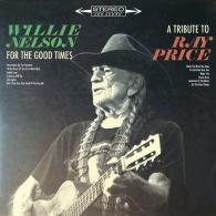 Willie Nelson (Вилли Нельсон): For The Good Times: A Tribute To Ray Price