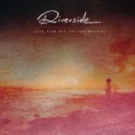 Riverside (Риверсайд): Love, Fear And The Time Machine