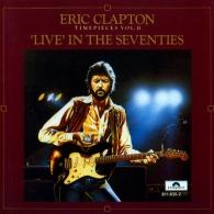 Eric Clapton (Эрик Клэптон): Time Pieces, Volume 2: Live In The '70s