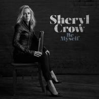 Sheryl Crow (Шерил Кроу): Be Myself