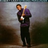 Robert Cray (Роберт Крей): Strong Persuader