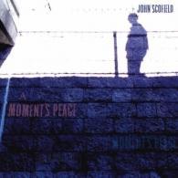 John Scofield (Джон Скофилд): A Moment's Peace