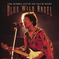 Jimi Hendrix (Джими Хендрикс): Blue Wild Angel: Jimi Hendrix Live At The Isle Of Wight