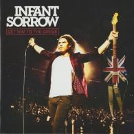 Infant Sorrow: Get Him To The Greek