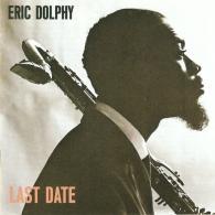 Eric Dolphy (Эрик Долфи): Last Date