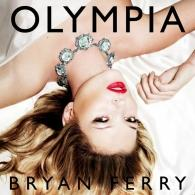 Bryan Ferry (Брайан Ферри): Olympia