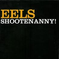 Eels: Shootenanny