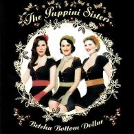 The Puppini Sisters (Зе Пкппини Систерс): Betcha Bottom Dollar