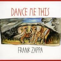 Frank Zappa (Фрэнк Заппа): Dance MeThis
