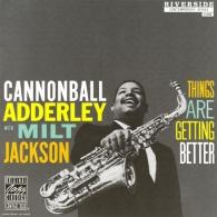 Cannonball Adderley (Кэннонболл Эддерли): Things Are Getting Better