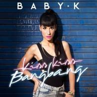 Baby K: Kiss Kiss Bang Bang