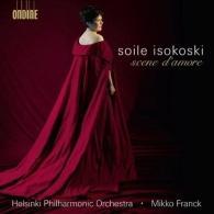 Soile Isokoski (Сойле Исокоски): Scene D'Amore