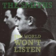 The Smiths (Зе Смитс): The World Won'T Listen