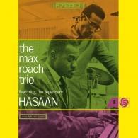 Max Roach (Макс Роуч): The Max Roach Trio feat. The Legendary Hasaan Ibn Ali