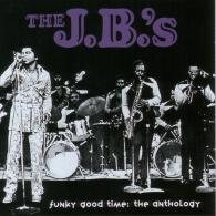 The J.B.'s: Funky Good Time: The Anthology