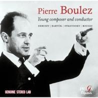 Pierre Boulez (Пьер Булез): P.Boulez Young Composer & Conductor: Debussy, Boulez, Bartok And Stravinsky