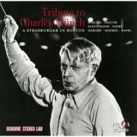 Charles Munch (Шарль Мюнш): Tribute To Charles Munch: Works By Berlioz, Franck, Saint-Saens, Debussy, Faure, Ravel & Roussel/Orch. Symph. De Boston, C.Munch
