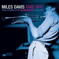 Miles Davis (Майлз Дэвис): Take Off: The Complete Blue Note Albums
